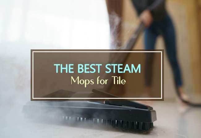 best steam mops for tile