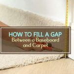 How to Fill a Gap Between a Baseboard and Carpet