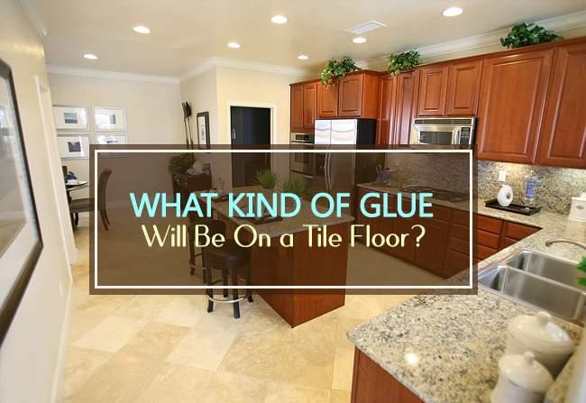 what kind of glue on tile floor