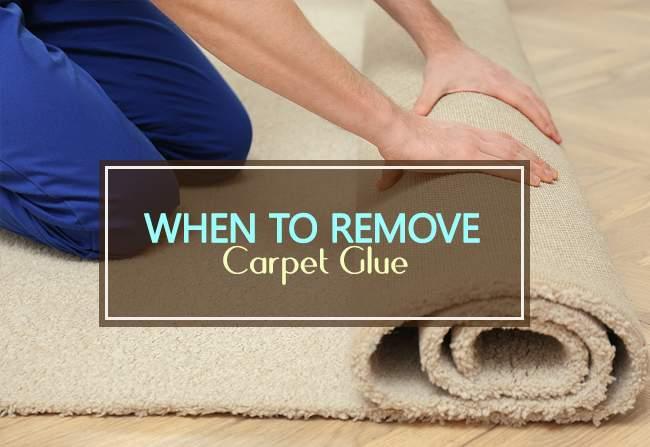when to remove carpet glue